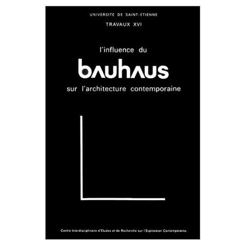 INFLUENCE DU BAUHAUS SUR L ARCHITECTURE  CONTEMPORAINE