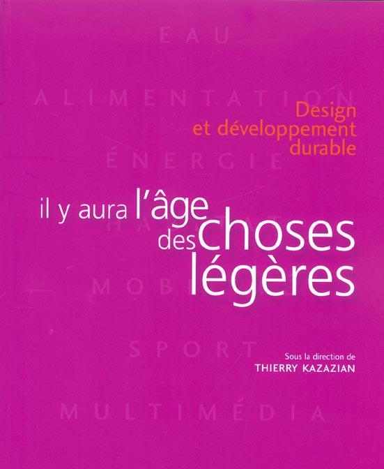 IL Y AURA L'AGE DES CHOSES LEGERES - DESIGN ET DEVELOPPEMENT DURABLE