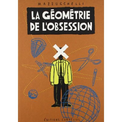 LA GEOMETRIE DE L'OBSESSION