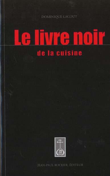 LIVRE NOIR DE LA CUISINE (VENTE FERME)