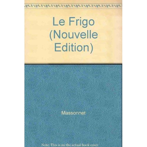 LE FRIGO (NOUVELLE EDITION)