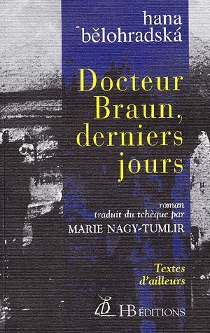 DOCTEUR BRAUN, DERNIERS JOURS