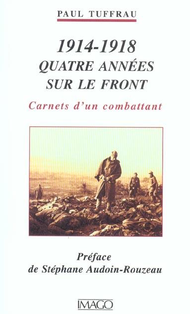 4 ANNEES SUR LE FRONT (1914-1918)