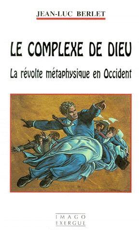 LE COMPLEXE DE DIEU