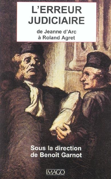 L'ERREUR JUDICIAIRE (L')  DE JEANNE D'ARC A ROLAND AGRET