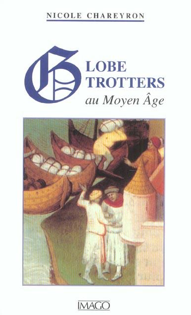 GLOBE-TROTTERS AU MOYEN AGE