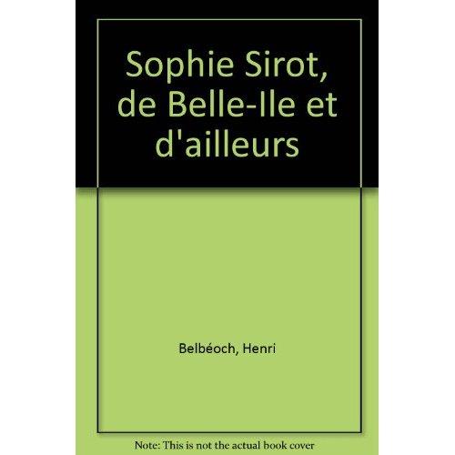 SOPHIE SIROT, DE BELLE-ILE ET D AILLEURS
