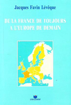 DE LA FRANCE DE TOUJOURS A L'EUROPE DE DEMAIN