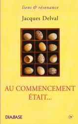 AU COMMENCEMENT ETAIT... : RECITS DE LA CREATION