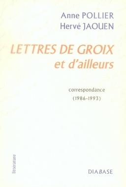 LETTRES DE GROIX ET D'AILLEURS : CORRESPONDANCE (1986-1993)