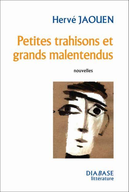 PETITES TRAHISONS ET GRANDS MALENTENDUS