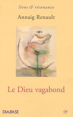 LE DIEU VAGABOND : RECIT