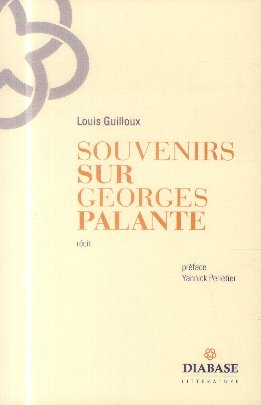 SOUVENIRS SUR GEORGES PALANTE : RECIT