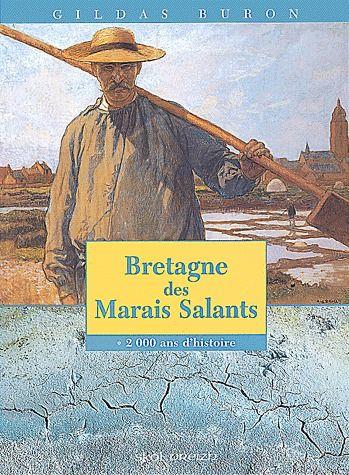 BRETAGNE DES MARAIS SALANTS - 2000 ANS D'HISTOIRE