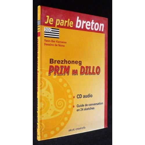 BREZHONEG PRIM HA DILLO JE PARLE BRETON (AVEC CD)