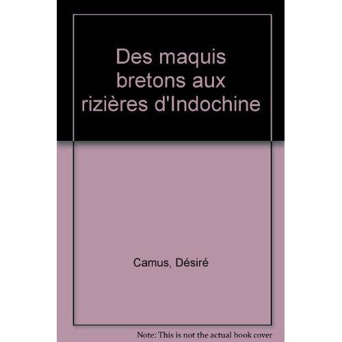 DES MAQUIS BRETONS AUX RIZIERES D'INDOCHINE