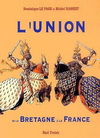 UNION DE LA BRETAGNE A LA FRANCE  XV-XVI SIECLE