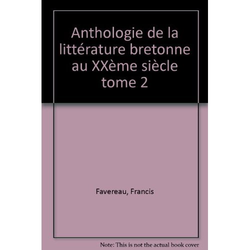 T 2 - ANTHOLOGIE DE LA LITTERATURE BRETONNE AU XX SIECLE (1919-1944)
