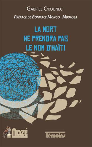 LA MORT NE PRENDRA PAS LE NOM D'HAITI