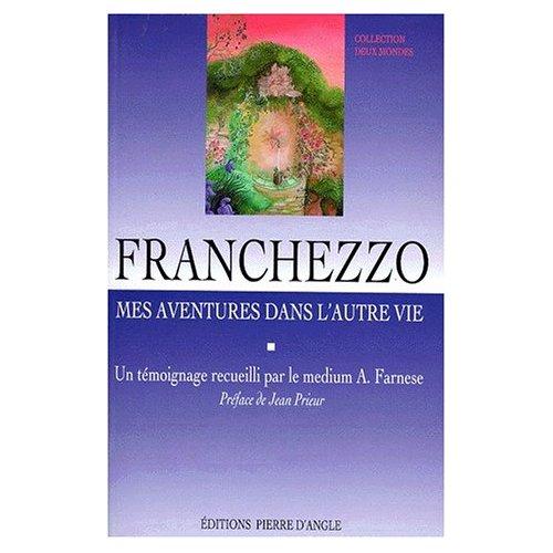 FRANCHEZZO : MES AVENTURES DANS L'AUTRE VIE
