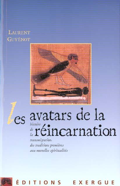 LES AVATARS DE LA REINCARNATION