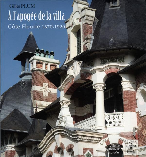 A L'APOGEE DE LA VILLA : COTE FLEURIE, 1870-1920