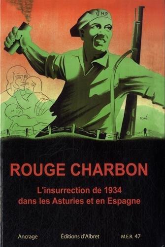 ROUGE CHARBON L'INSURRECTION DE 1934 DANS LES ASTURIES ET EN ESPAGNE