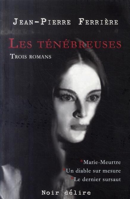 3 ROMANS : MARIE MEURTRE / UN DIABLE SUR MESURE / LE DERNIER SURSAUT