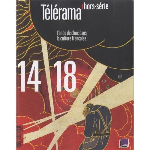 TELERAMA HS N  188 -14-18, ONDE DE CHOC DANS LA CULTURE FRANCAISE
