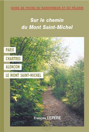 *SUR LE CHEMIN DU MT ST MICHELPARIS-CHARTR-ALENC-MTST MICHEL