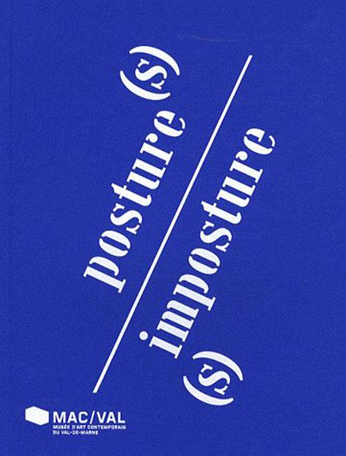 POSTURE(S)/IMPOSTURE(S)
