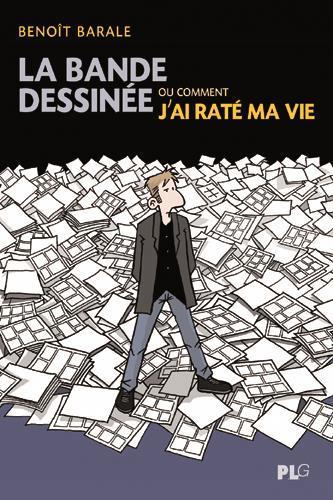 BANDE DESSINEE OU COMMENT J AI RATE MA VIE (LA)