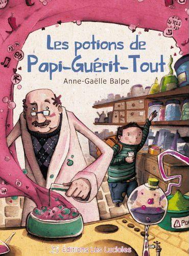 POTIONS DE PAPI GUERIT TOUT (LES)