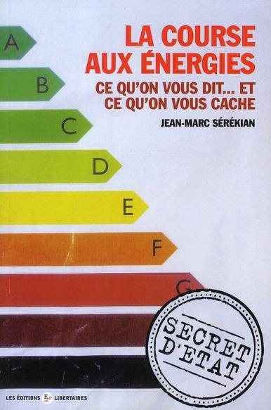 LA COURSE AUX ENERGIES : CE QU'ON VOUS DIT...CE QU'ON VOUS CACHE