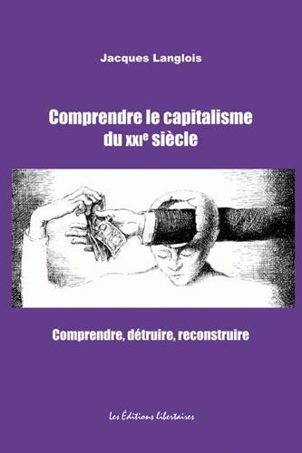 COMPRENDRE LE CAPITALISME DU XXIE SIECLE