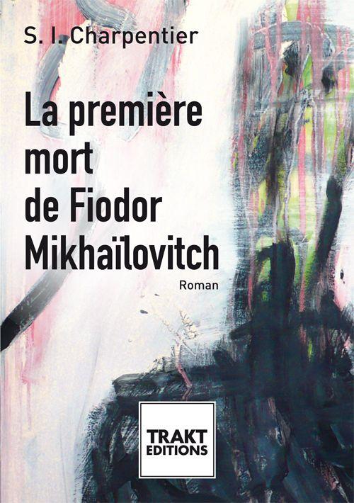 LA PREMIERE MORT DE FIODOR MIKHAILOVITCH