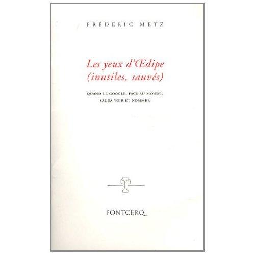 LES YEUX D OEDIPE (INUTILES, SAUVES)