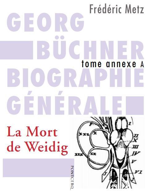 GEORG BUCHNER BIOGRAPHIE GENERALE T.A : LA MORT DE WEIDIG