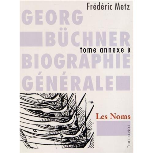 GEORG BUCHNER BIOGRAPHIE GENERALE T. B : LES NOMS