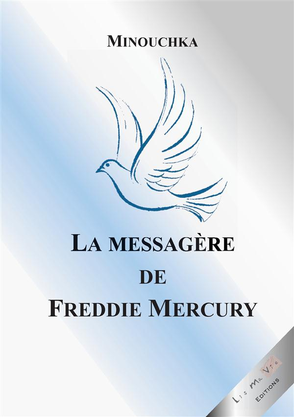 LA MESSAGERE DE FREDDIE MERCURY