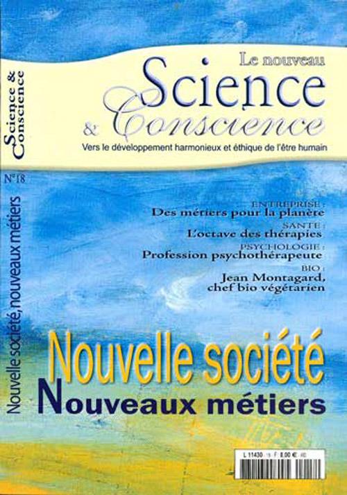 REVUE SCIENCE ET CONSCIENCE N 18 NOUVELLE SOCIETE NOUVEAUX METIERS