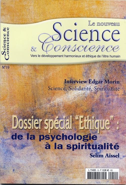"""REVUE SCIENCE ET CONSCIENCE N 19 DOSSIER SPECIAL """"ETHIQUE"""" : DE LA PSYCHOLOGIE A LA SPIRITUALITE"""