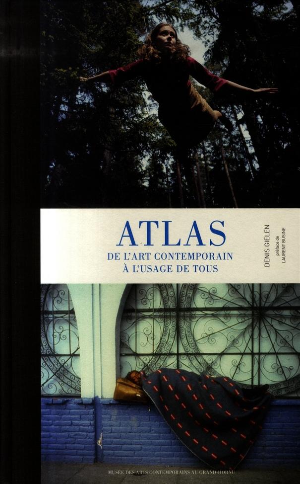 ATLAS DE L'ART CONTEMPORAIN A L'USAGE DE TOUS