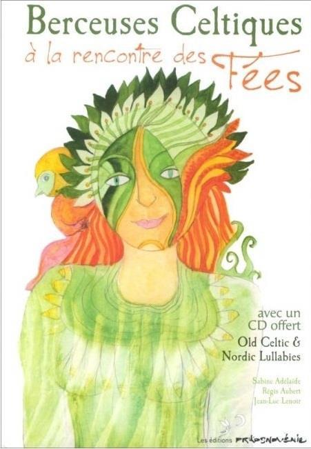 BERCEUSES CELTIQUES A LA RENCONTRE DES FEES ( CD INCLUS)