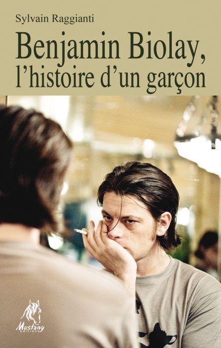 BENJAMIN BIOLAY, L'HISTOIRE D'UN GARCON