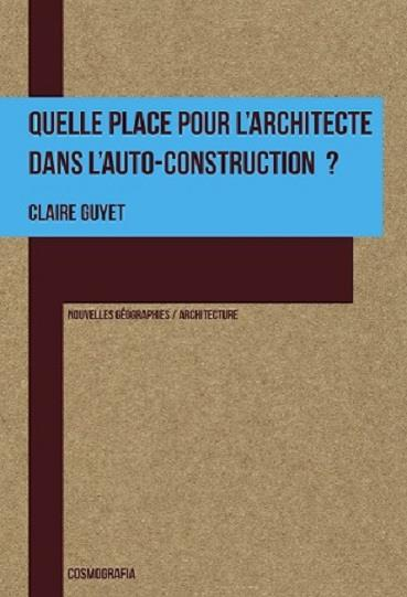 QUELLE PLACE POUR L ARCHITECTE DANS L AUTO-CONSTRUCTION?