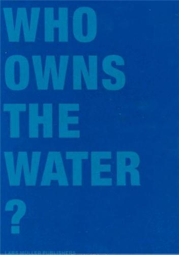WHO OWNS THE WATER /ANGLAIS