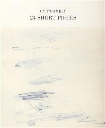 CY TWOMBLY 24 SHORT PIECES /ANGLAIS/ALLEMAND