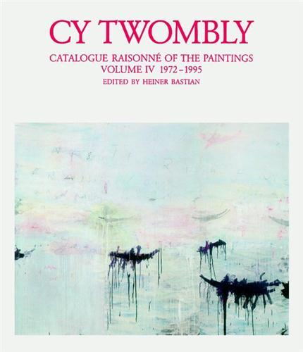 CY TWOMBLY : CATALOGUE RAISONNE OF THE PAINTINGS VOL 4 /ANGLAIS