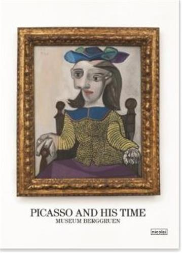 PICASSO AND HIS TIME /ANGLAIS